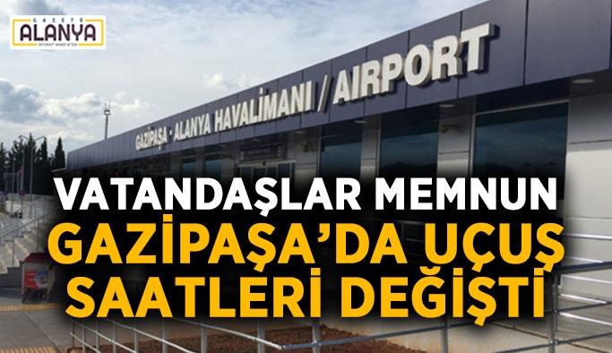 Vatandaşlar memnun: Gazipaşa'da uçuş saatleri değişti