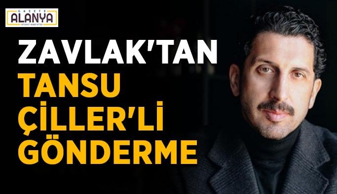Zavlak'tan Tansu Çiller'li gönderme