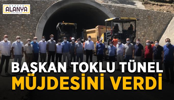 Başkan Toklu tünel müjdesini verdi