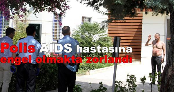 AIDS hastasından kanlı eylemi! Kimse müdahale edemedi