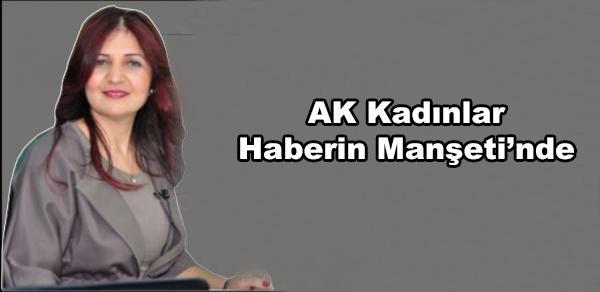 AK Kadınlar Haberin Manşeti'nde