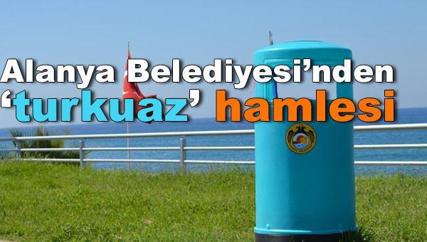 Alanya Belediyesi'nden 'turkuaz' hamlesi
