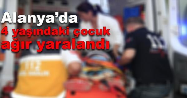 Alanya'da 4 yaşındaki çocuğa otomobil çarptı