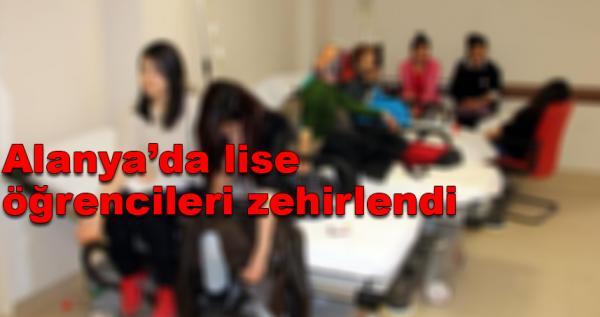 Alanya'da lise öğrencileri zehirlendi!