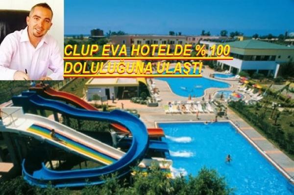 CLUP EVA HOTELDE % 100 DOLULUĞUNA ULAŞTI
