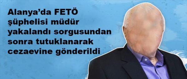 FETÖ  iddiasıyla tutuklanarak cezaevine gönderildi