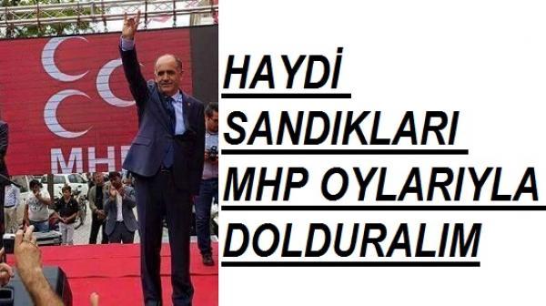 HAYDİ SANDIKLARI MHP OYLARIYLA DOLDURALIM