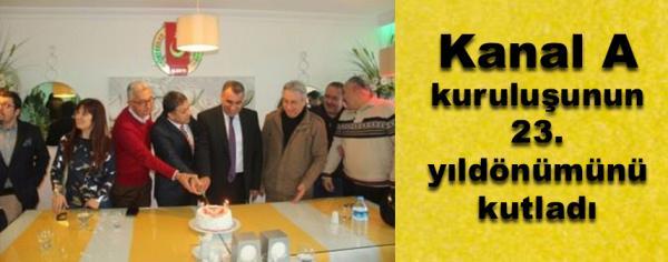 Kanal A 23. yılını kutladı