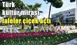 Türk kültür mirası laleler çiçek açtı