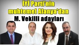 İşte Alanya'da İYİ Parti'nin muhtemel Milletvekili aday adayları
