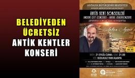 Belediyeden ücretsiz Antik Kentler Konseri