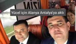 Yücel için Alanya Antalya'ya aktı