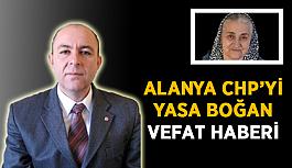 Alanya CHP'yi yasa boğan vefat haberi