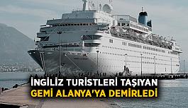 İngiliz turistleri taşıyan gemi Alanya'ya demirledi