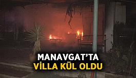 Manavgat'ta villa kül oldu