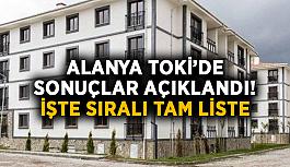 Sıralı tam liste! Alanya TOKİ'de sonuçlar açıklandı
