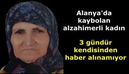 Alanya'da 3 gündür kayıp yaşlı kadın