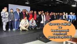 Sporcu sağlığı ve beslenmesi semineri gerçekleştirildi