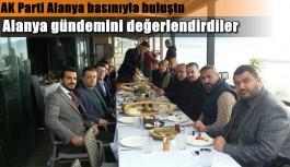 AK Parti Alanya basınıyla buluştu