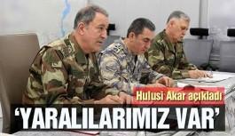 Akar'dan flaş Afrin açıklaması: Yaralılarımız var!