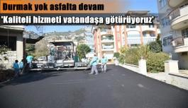 Alanya Belediyesi asfaltta durmak bilmiyor