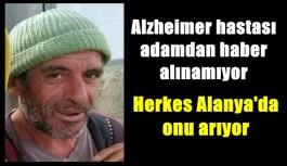 Alanya'da Alzheimer hastası adamdan...
