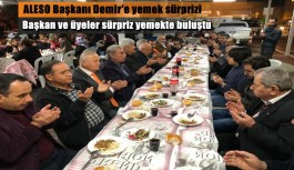 ALESO Başkanı Demir'e sürpriz yemek