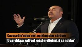 """Çavuşoğlu: """"Kimse afra tafra yapmasın"""""""
