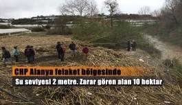 CHP Alanya sel vuran seraları inceledi