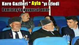 """Kore Gazileri """"Ayla""""yı izledi"""