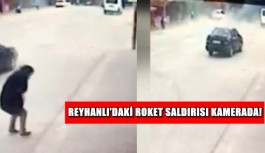 Reyhanlı'daki roket saldırısı kamerada!