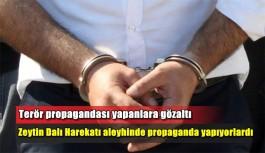 Terör propagandası yapanlara gözaltı