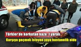 Türkler'de korkutan kaza: 1 yaralı