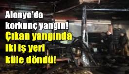 Alanya'da korkunç yangın!