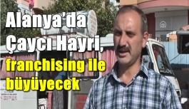 Alanya'da Çaycı Hayri, franchising ile...