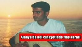 Alanya'da udi cinayetine 18 yıl hapis