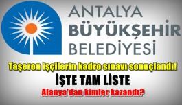Antalya BŞB'deki taşeron işçilerin kadro sınavı sonuçlandı! İşte tam liste
