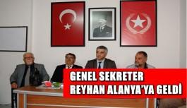 Genel Sekreter Utku Reyhan Alanya'ya geldi