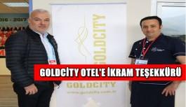 Goldcity Otel'e ikram teşekkürü