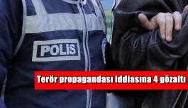 Terör propagandası iddiasına 4 gözaltı