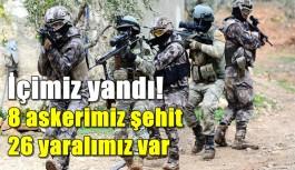 Afrin'den kara haber: 8 şehit, 26 yaralımız var