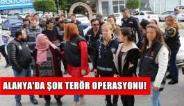 FLAŞ! Alanya'da terör örgütü üyelerine gözaltına alındı!