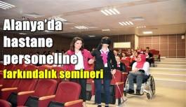 Alanya'da hastane personeline farkındalık semineri
