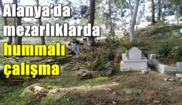 Alanya'da mezarlıklarda hummalı çalışma