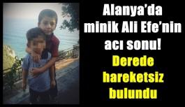 Alanya'da minik Ali Efe'nin acı sonu!