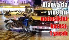 Alanya'da yine feci bir motosiklet kazası; 1 yaralı