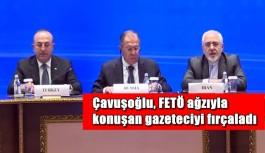 Çavuşoğlu, FETÖ ağzıyla konuşan gazeteciyi fırçaladı
