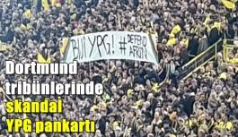 Dortmund tribünlerinde skandal YPG pankartı