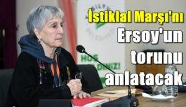 İstiklal Marşı'nı Ersoy'un torunu anlatacak