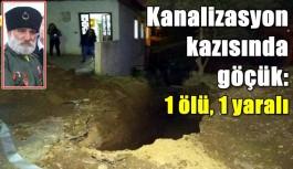 Kanalizasyon kazısında göçük: 1 ölü, 1 yaralı